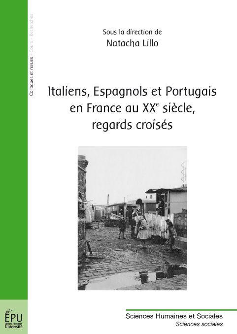 italiens, espagnols et portugais en France au XXe siècle, regards croisés