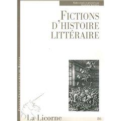 REVUE LA LICORNE ; fictions d'histoire littéraire