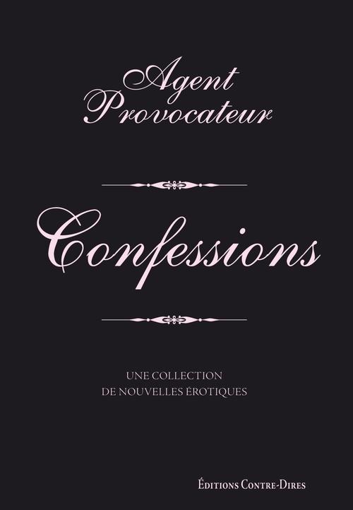 Agent provocateur ; confessions