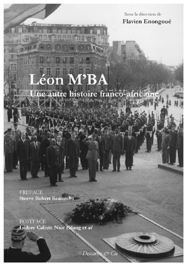 Léon M'Ba ; une autre histoire franco-africaine