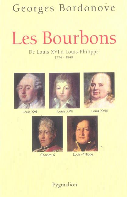 Les Bourbons ; de Louis XVI à Louis-Philippe ; 1774-1848