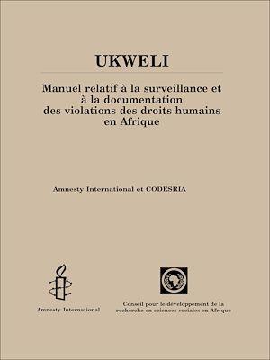 UKWELI - Manuel relatif à la surveillance et à la documentation des violations des droits humains en Afrique