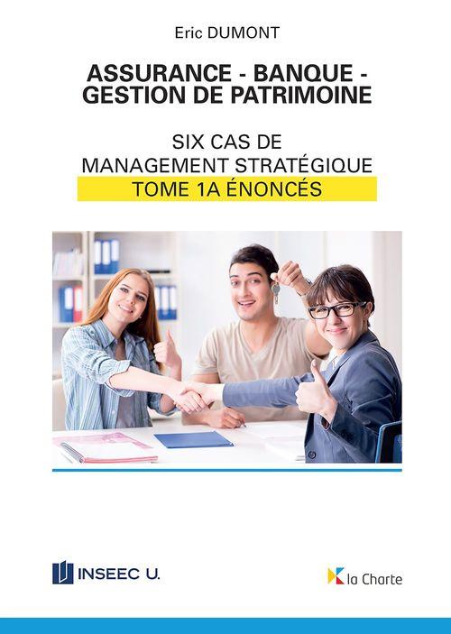 Assurance - Banque - Gestion de patrimoine - Tome 1a