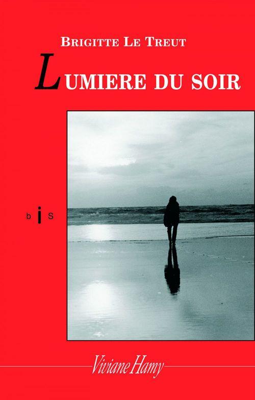 Lumière du soir  - Brigitte Le Treut