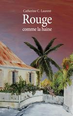 Vente EBooks : Rouge comme la haine  - Catherine c. Laurent