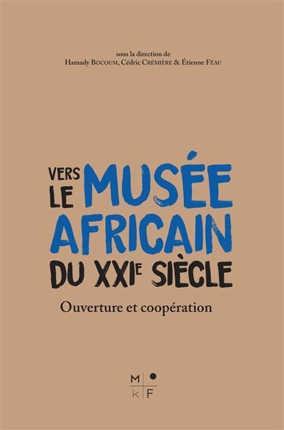 Vers le musée africain du XXIe siècle ?