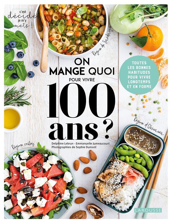 On mange quoi pour vivre 100 ans ? toutes les bonnes habitudes pour vivre longtemps et en forme
