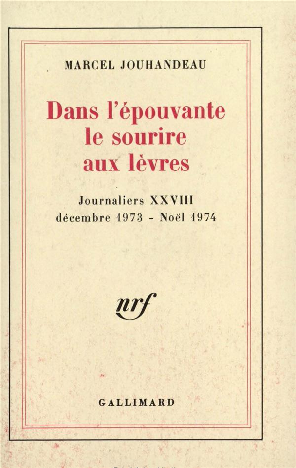 Journaliers - xxviii - dans l'epouvante le sourire aux levres - (decembre 1973 - noel 1974)