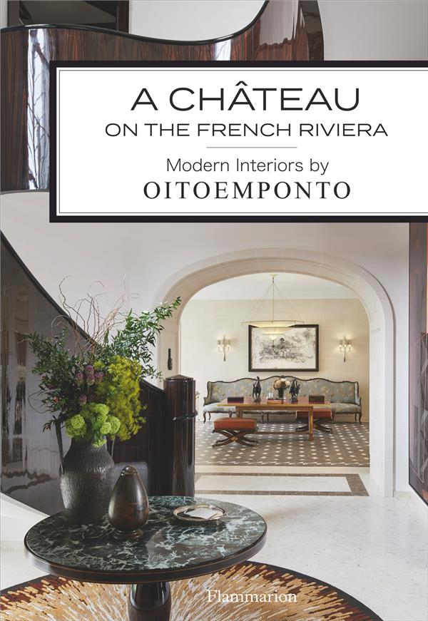A chateau on the french riviera - modern interiors by oitoemponto