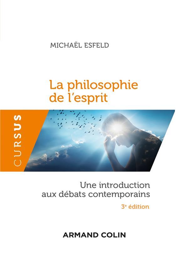 La philosophie de l'esprit ; une introduction aux débats contemporains (3e édition)
