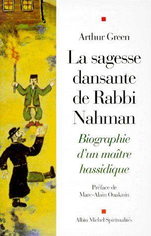 La sagesse dansante de rabbi nahman - biographie d'un maitre hassidique