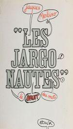 Les jargonautes : le bruit des mots