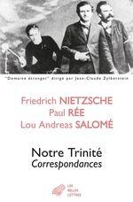 Vente Livre Numérique : Notre trinité  - Friedrich Nietzsche - Paul Rée - Lou-Andreas Salome
