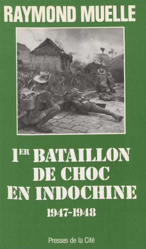1er bataillon de choc en Indochine : 1947-1948  - Raymond Muelle