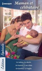 Vente EBooks : Maman et célibataire  - Caroline Anderson - Teresa Carpenter - Jill Limber