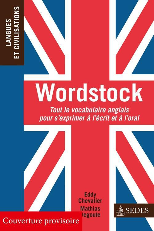 Wordstock ; tout le vocabulaire anglais pour s'exprimer à l'écrit et à l'oral