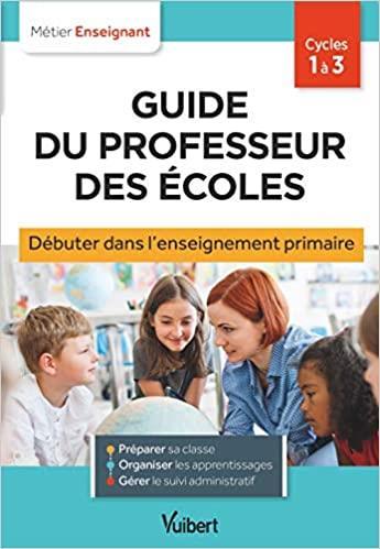 Guide du professeur des écoles ; stagières, AED en prépro et débutants