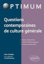Questions contemporaines de culture générale  - Alain Cambier
