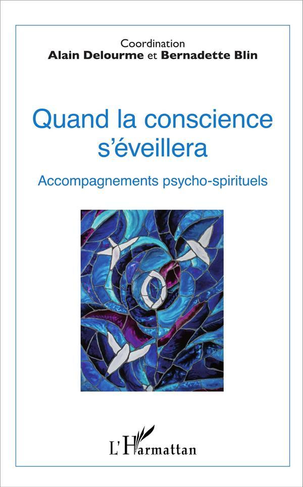 Quand la conscience s'éveillera ; accompagnements psycho spirituels