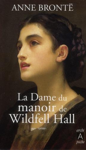 BRONTE-A - LA DAME DU MANOIR DE WILDFELL HALL