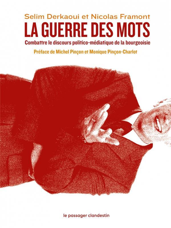 La guerre des mots ; combattre le discours politico-médiatique de la bourgeoisie