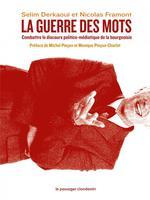 Couverture de La guerre des mots ; combattre le discours politico-médiatique de la bourgeoisie