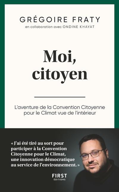 Moi citoyen ; l'aventure de la convention citoyenne pour le climat vue de l'intérieur