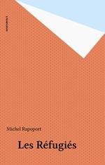 Vente Livre Numérique : Les Réfugiés  - Michel Rapoport