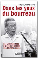 Dans les yeux du bourreau ; les victimes face à Douch au procès des khmers rouges