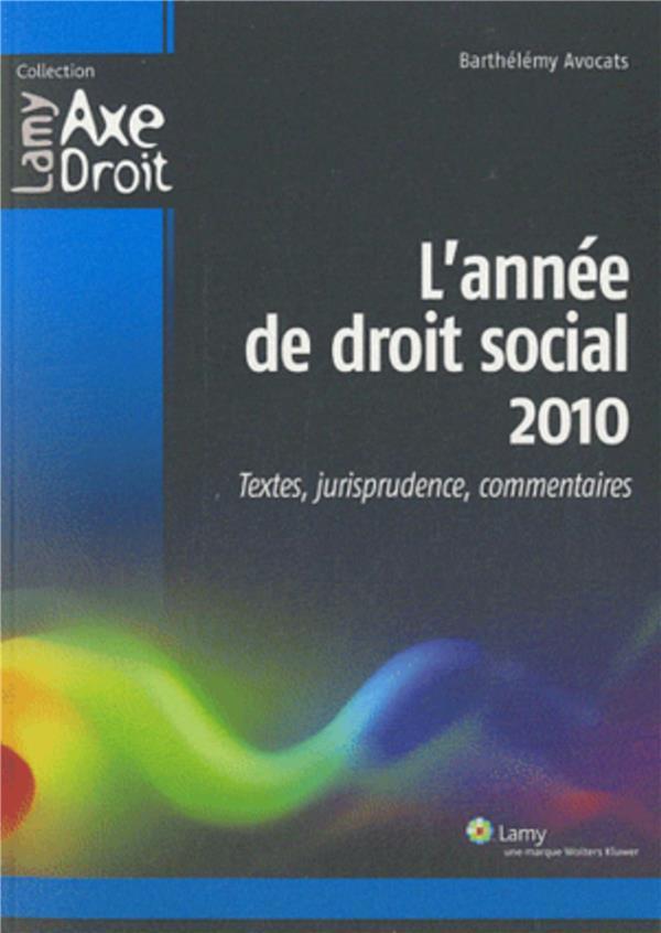 L'année droit social 2010 ; textes, jurisprudence, commentaires