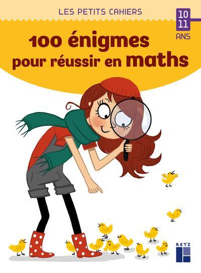 100 énigmes pour réussir en maths ; 10/11 ans (édition 2021)