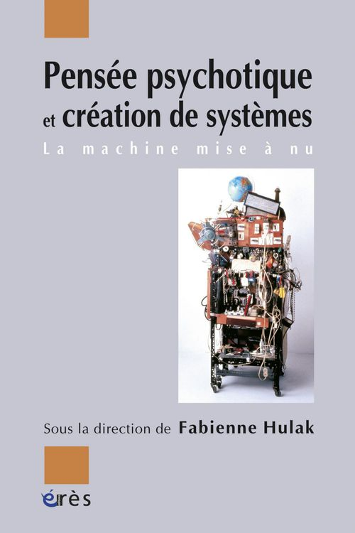 Pensee psychotique et creation de systemes
