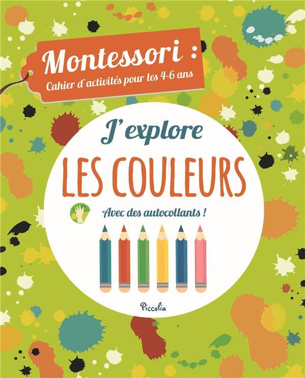 Montessori ; cahier d'activités pour les 4/6 ans ; j'explore les couleurs avec autocollants