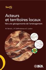 Acteurs et territoires locaux : vers une géoagronomie de l'aménagement  - Benoit Deffontaine - Sylvie Lardon - Jean-Pierre Deffontaines - Marc Benoît