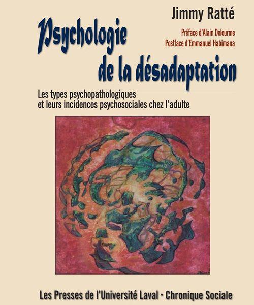 Psychologie de la desadaptation les types psychopathologiques et leurs incidences psychosociales che
