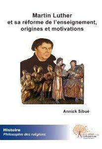 Martin Luther et sa réforme de l'enseignement ; origines et motivations