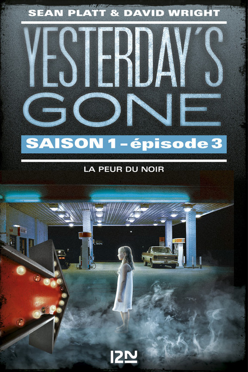 Yesterday's gone - saison 1 T.2 ; épisodes 3 et 4 ; aux frontières du possible