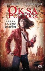Vente Livre Numérique : Oksa Pollock - tome 5 Le règne des félons  - Anne Plichota - Cendrine Wolf