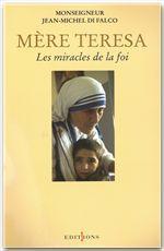 Mere teresa ou les miracles de la foi