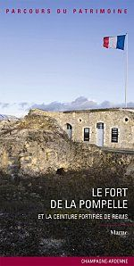 Le fort de la Pompelle et la ceinture fortifiée de Reims ; Marne