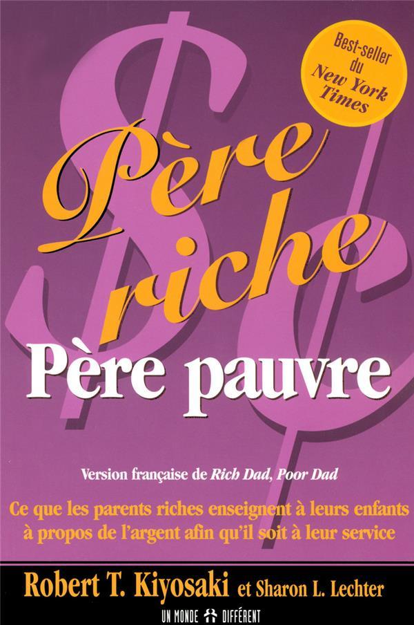 Pere riche, pere pauvre - ce que les parents riches enseignent a leurs enfants