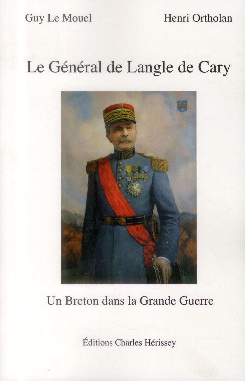 Le général de Langle de Cary ; un breton dans la grande guerre