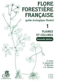 Flore forestière française t.1 ; plaines et collines