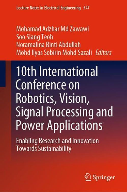 Vente E-Book :                                    10th International Conference on Robotics, Vision, Signal Processing and Power Applications - Mohd Ilyas Sobirin Mohd Sazali  - Soo Siang Teoh  - Mohamad Adzhar Md Zawawi  - Noramalina Binti Abdullah