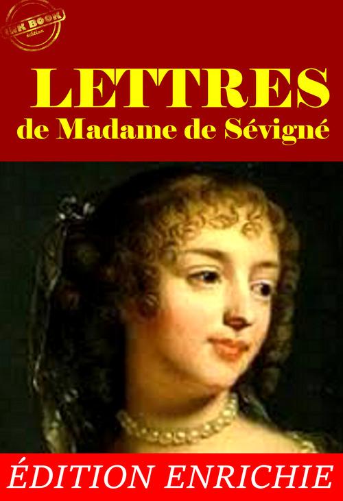 Lettres de Madame de Sévigné (Nouvelle Édition revue et augmentée)