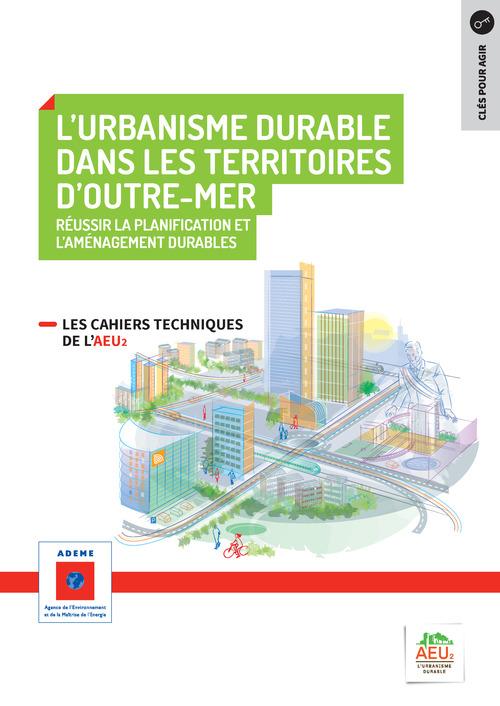 Réussir la planification et l'aménagement durables - 8 L'urbanisme durable dans les territoires d'Outre Mer