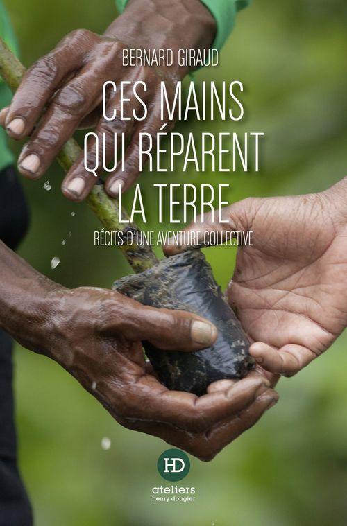 Réparer la terre ; récits d'une aventure collective