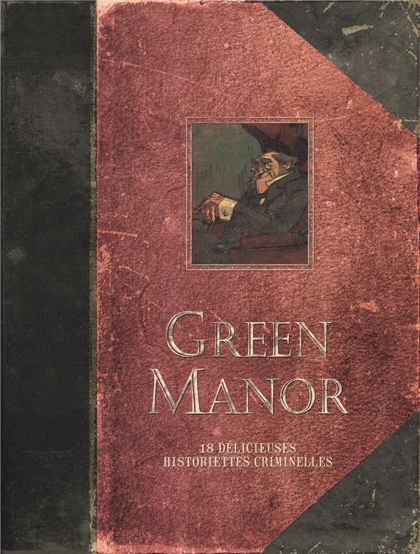 Green manor ; INTEGRALE T.1 A T.3 ; 16 charmantes historiettes criminelles