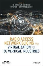 Radio Access Network Slicing and Virtualization for 5G Vertical Industries  - Oluwakayode Onireti - Arman Farhang - Lei Zhang - Gang Feng