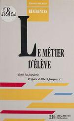 Le Métier d'élève  - René La Borderie
